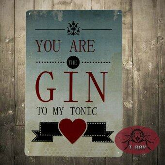 Harga Metal sign You are the GIN to my Tonic Iron Painting Plaque valentine gift A-36 (Intl)